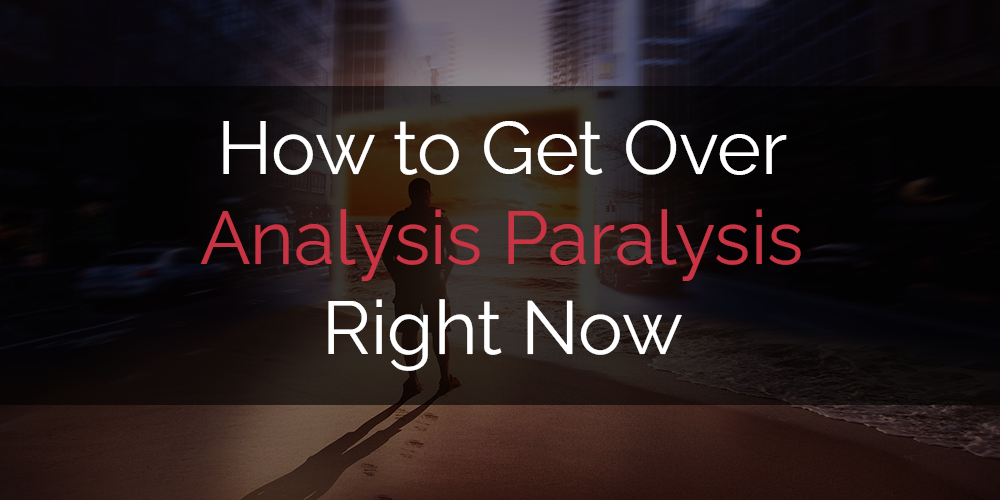 how to get over analysis paralysis title image