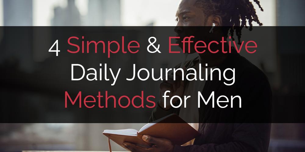 4 Daily Journaling Methods for Men